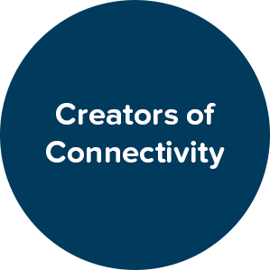 Creators of Connectivity